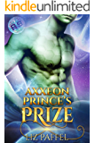Axxeon Prince's Prize: A Sci Fi Romance novel (Mates for Axxeon 9 Book 3)
