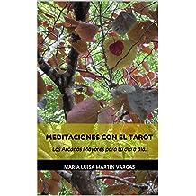 Meditaciones con el Tarot: Los Arcanos Mayores para tu día a día. (Spanish Edition) Jan 26, 2015