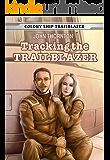 Tracking the Trailblazer (Colony Ship Trailblazer Book 1)