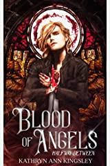 Blood of Angels (Halfway Between Book 2) Kindle Edition