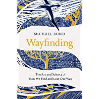 Wayfinding: The Art and Science of How We Find and Lose Our Way (English Edition)