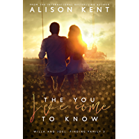 The You I've Come To Know (Finding Family Book 1)
