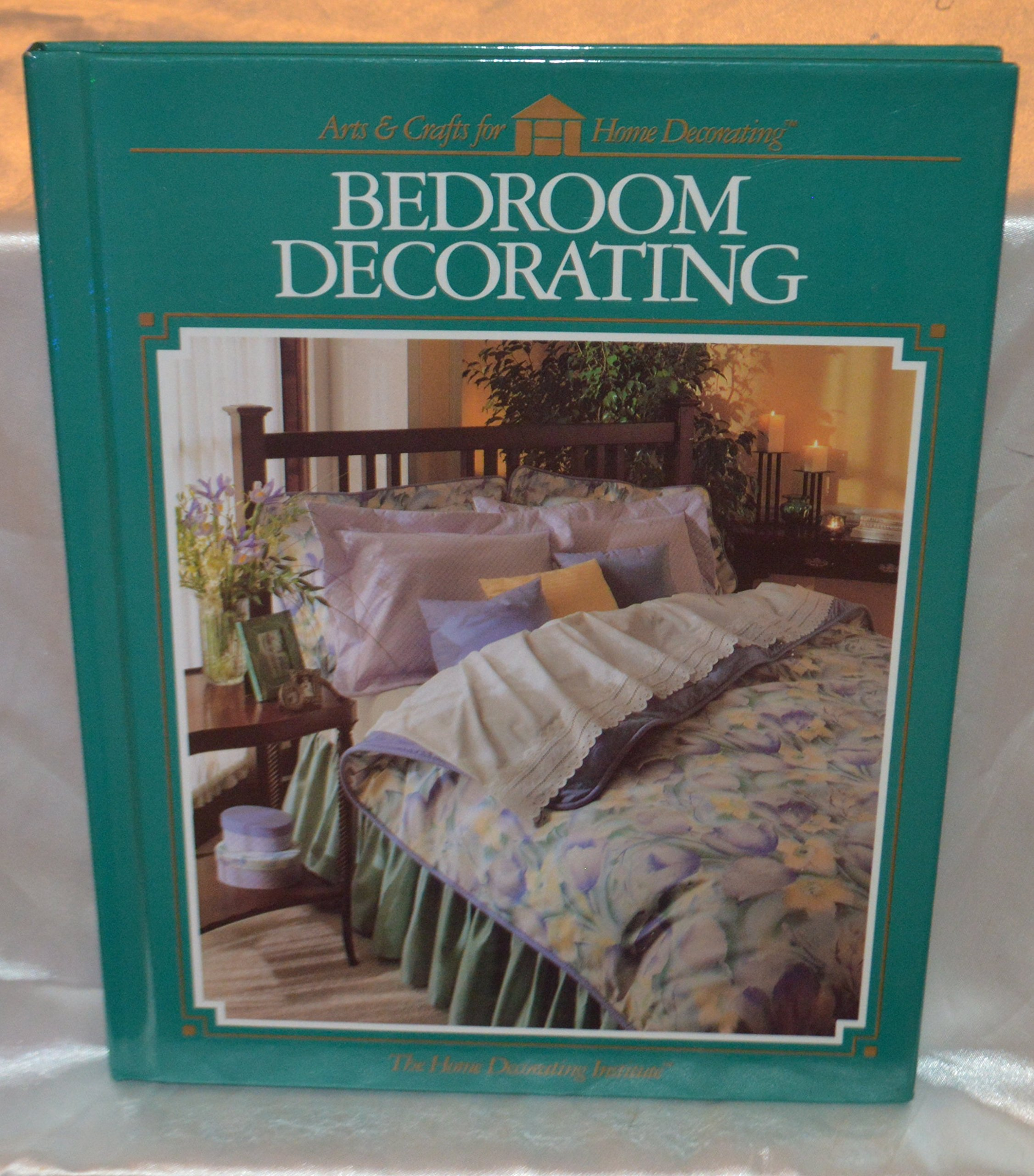 Bedroom Decorating (Arts and Crafts for Home Decorating) by Home ...