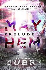Prelude to Mayhem (The Mayhem Wave Book 1) Kindle Edition