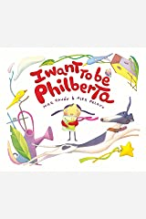 I Want to Be Philberta Kindle Edition