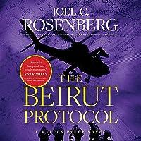 The Beirut Protocol: A Markus Ryker Novel, Book 4