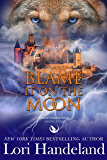 Blame it on the Moon: A Nightcreature Short Story