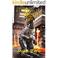 Star Force: Point Zero (Star Force Universe Book 76)