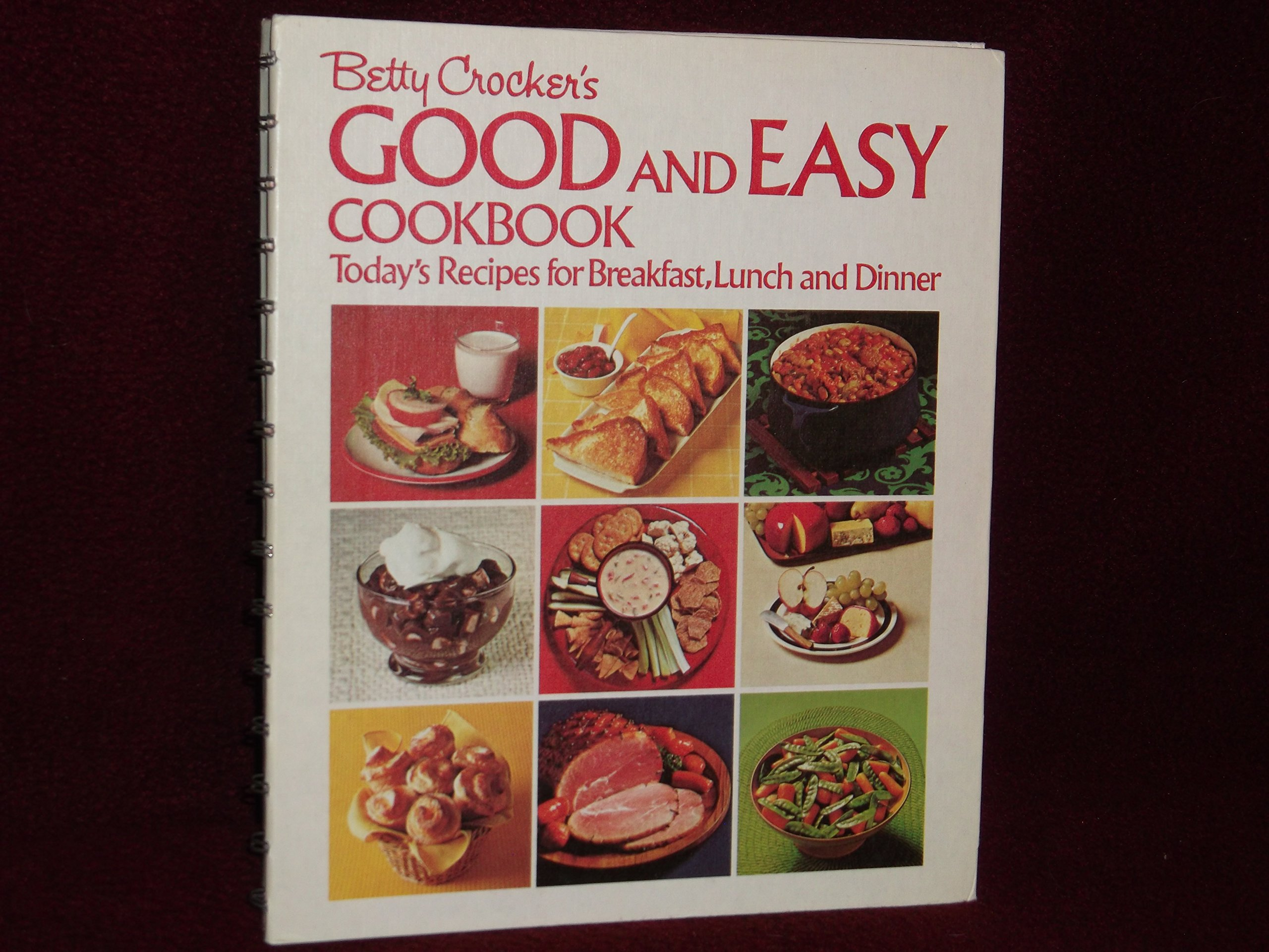 Betty Crocker S Good And Easy Cookbook Today S Recipes For