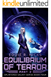 Equilibrium of Terror: Part 2 (Splintered Galaxy Book 4)