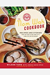 The Nom Wah Cookbook: Recipes and Stories from 100 Years at New York City's Iconic Dim Sum Restaurant Kindle Edition