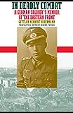 In Deadly Combat: A German Soldier's Memoir of the Eastern Front (Modern War Studies)