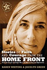 Stories of Faith and Courage from the Home Front (Battlefields & Blessings®) Kindle Edition