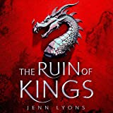 The Ruin of Kings: A Chorus of Dragons, Book 1