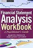Financial Statement Analysis Workbook: A Practitioner's Guide