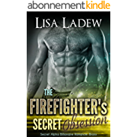 The Firefighter's Secret Obsession: Secret Alpha Billionaire Romance: Bronx (Rosesson Brothers Book 3) (English Edition)