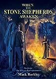 When The Stone Shepherds Awaken: Book One: The Sabienn Feel Adventures