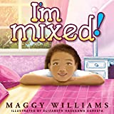 I'm Mixed! (Maggy Williams - Girls Empowerment)