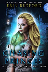 Chasing Princes (The Underground Book 3)