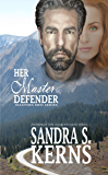 Her Master Defender (The Masters Men Series Book 1)