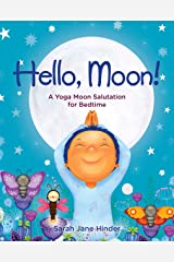 Hello, Moon!: A Yoga Moon Salutation for Bedtime (Hello, Sun!) Kindle Edition