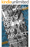 Storia della Via Atenea: la strada maestra di Agrigento (Storia di Agrigento Vol. 3) (Italian Edition)