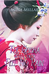 The Geisha Who Could Feel No Pain (Secrets From The Hidden House Book 2) Kindle Edition
