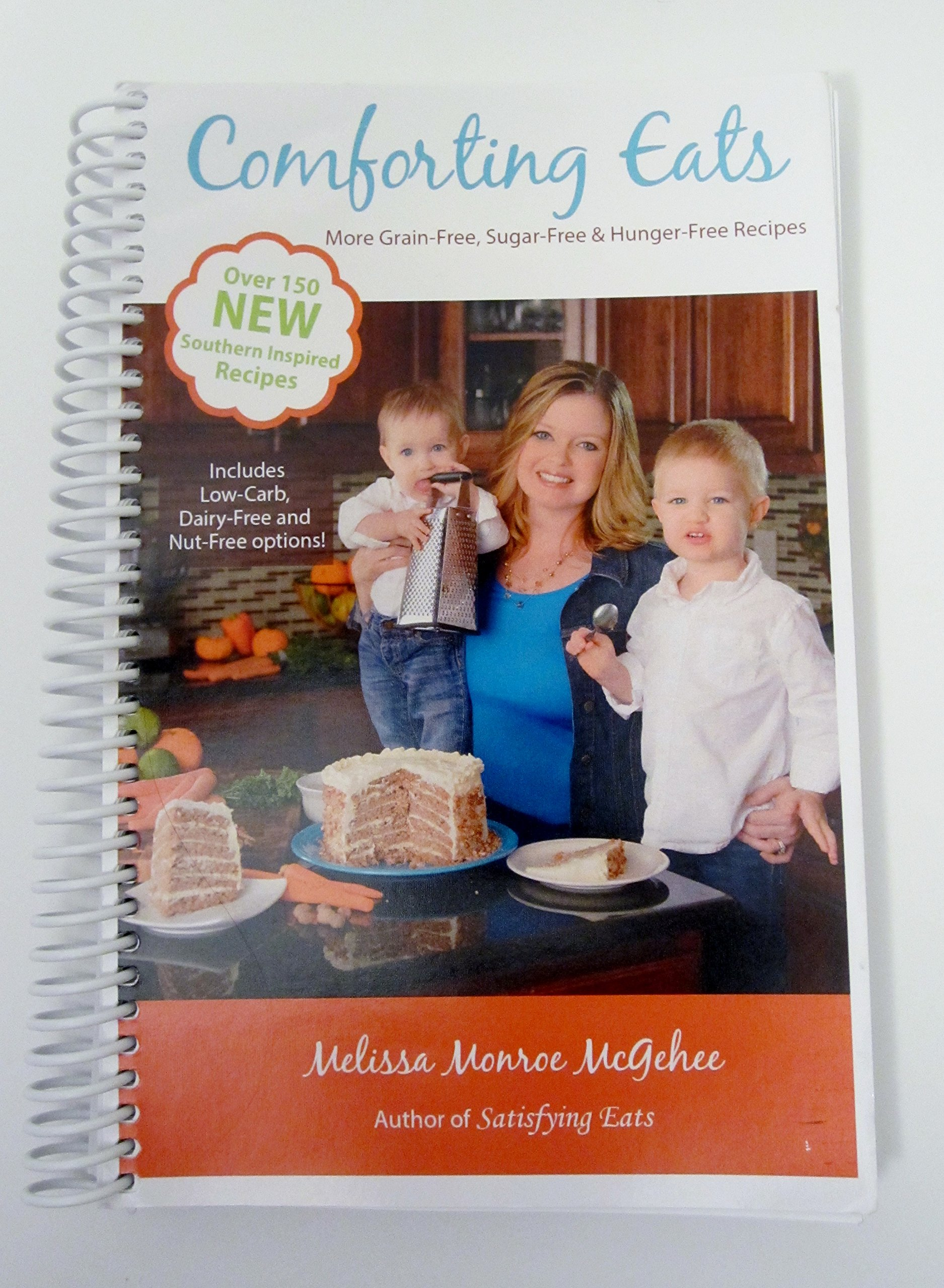 Comforting Eats: More Grain-Free, Sugar-Free & Hunger Free Recipes Spiral-bound – 2014