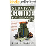 Survival Guide For Beginners 2020: The Complete Beginner's Guide For Urban And Wilderness Survival In 2020