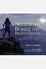 Mammoth Bones and Broken Stones: The Mystery of North America's First People Hardcover