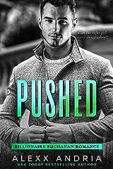 Pushed (Billionaire romance) (Billionaire Buchanan Romance Book 2) Kindle Edition