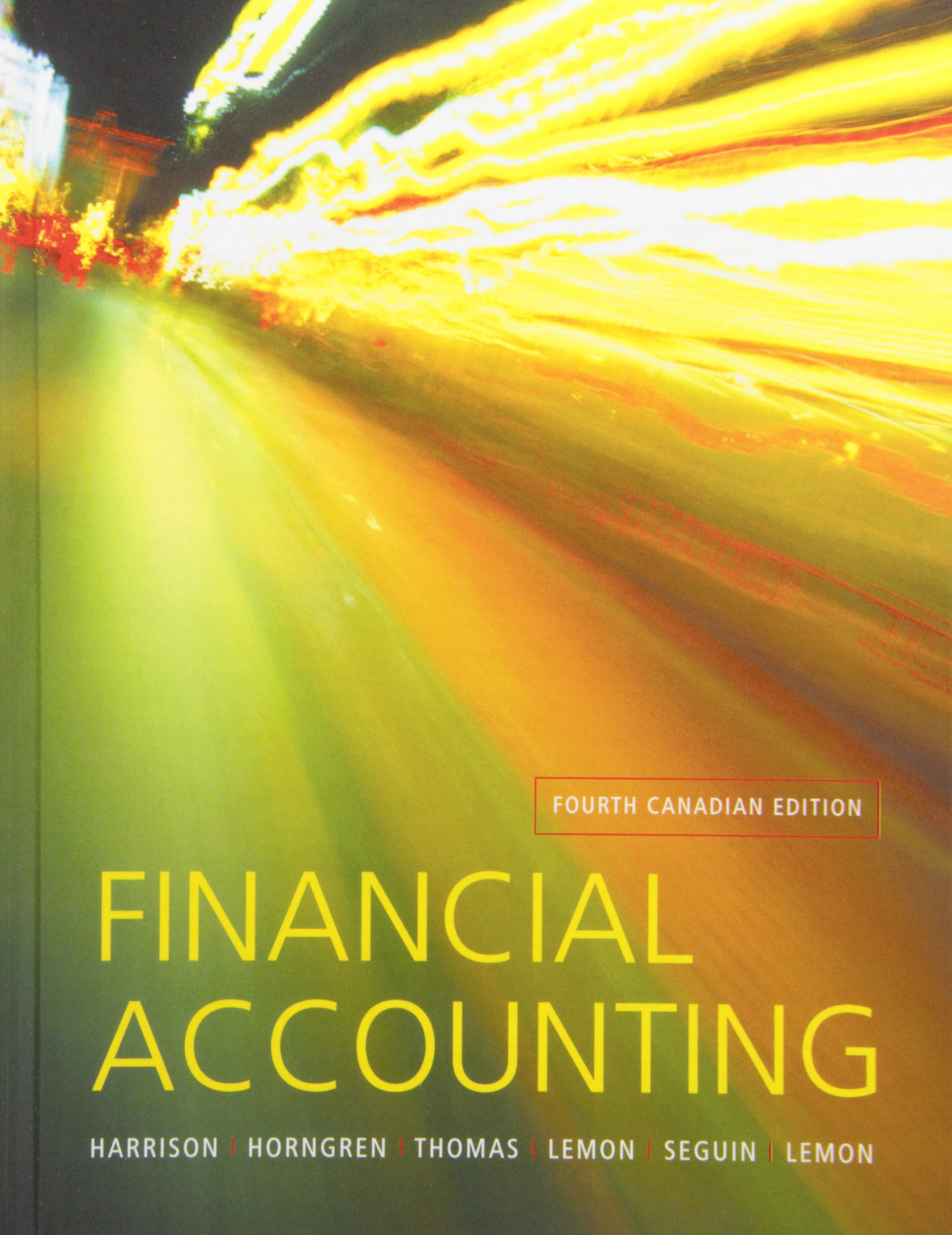 Sixth Canadian Edition Plus NEW MyLab Accounting with Pearson eText 6th Edition Financial Accounting Access Card Package