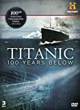 Titanic - 100 Years Below [3 DVD]