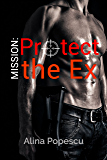 Mission: Protect the Ex