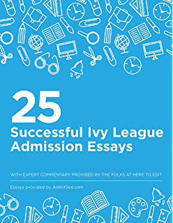 com successful college admission essays from the new  25 successful ivy league admission essays