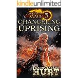 Ascending Mage 5 Changeling Uprising: A Modern Fantasy Thriller