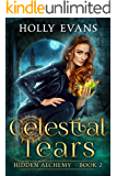 Celestial Tears (Hidden Alchemy Book 2)