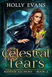 Celestial Tears (Hidden Alchemy Book 2)