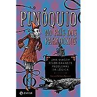 Pinóquio no País dos Paradoxos: Uma viagem pelos grandes problemas da lógica