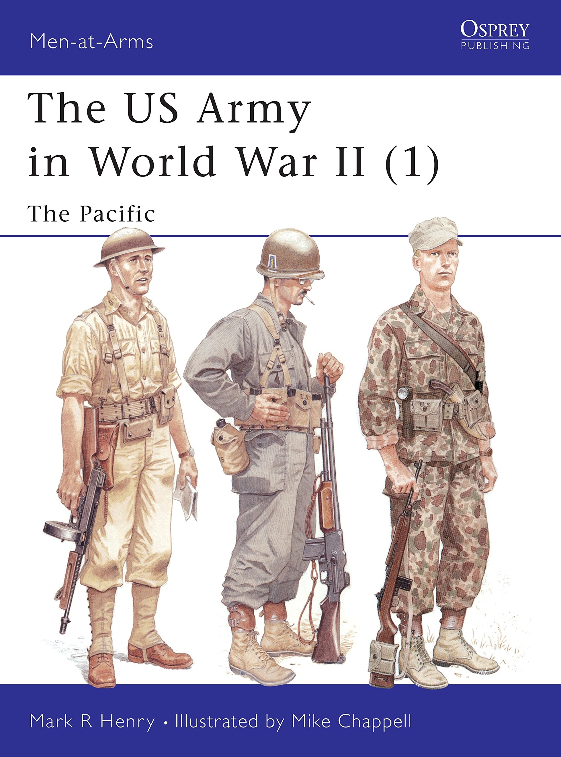 the us army of world war ii volume 1 the pacific men at arms