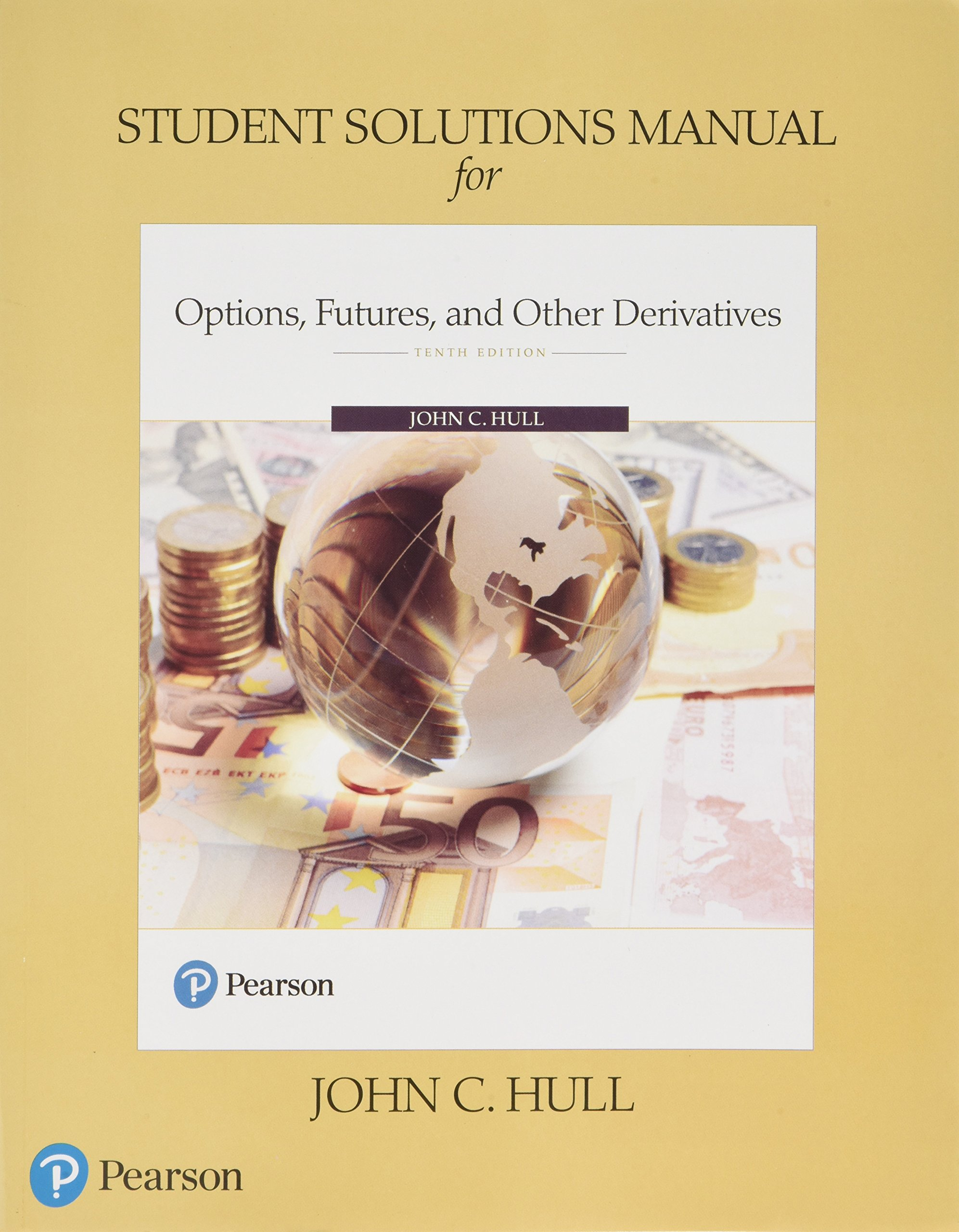 Student Solutions Manual for Options, Futures, and Other Derivatives:  Amazon.co.uk: John C. Hull: 9780134629995: Books