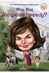 Who Was Jacqueline Kennedy? (Who Was?) Kindle Edition