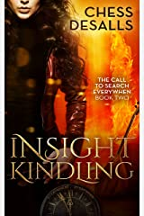 Insight Kindling: (The Call to Search Everywhen Book 2) Kindle Edition