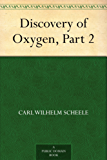 Discovery of Oxygen, Part 2 (English Edition)