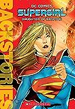 Supergirl: Daughter of Krypton (Backstories)
