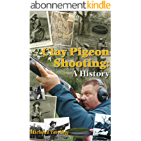 Clay Pigeon Shooting: A History (English Edition)