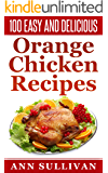 100 Easy And Delicious Orange Chicken Recipes