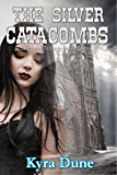The Silver Catacombs (Elfblood Trilogy #2)
