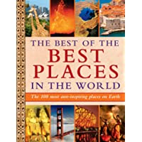 The Best of the Best Places in the World: The 100 most awe-inspiring places on Earth