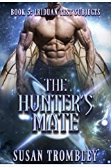 The Hunter's Mate (Iriduan Test Subjects Book 5) Kindle Edition
